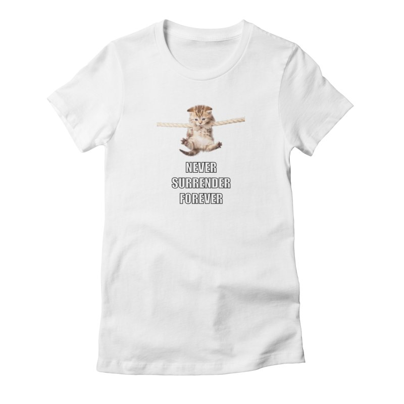 never surrender furever Women's Fitted T-Shirt by dramgus's Artist Shop