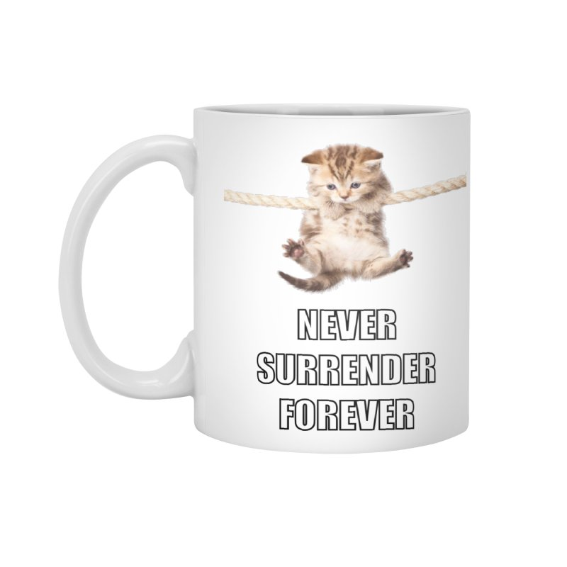 never surrender furever Accessories Mug by dramgus's Artist Shop