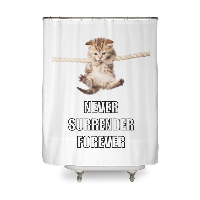 never surrender furever Home Shower Curtain by dramgus's Artist Shop