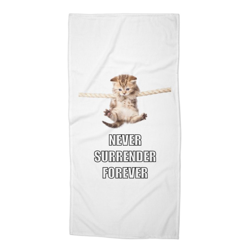 never surrender furever Accessories Beach Towel by dramgus's Artist Shop