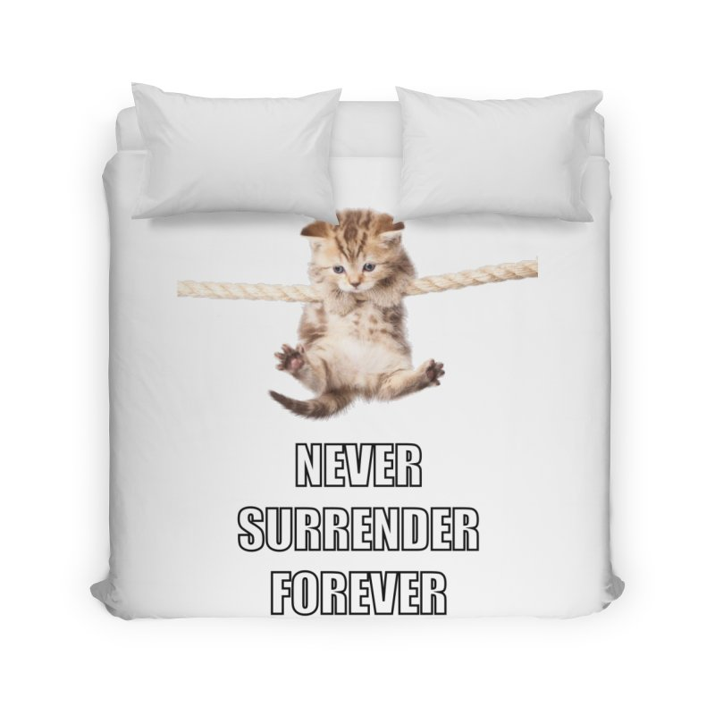 never surrender furever Home Duvet by dramgus's Artist Shop