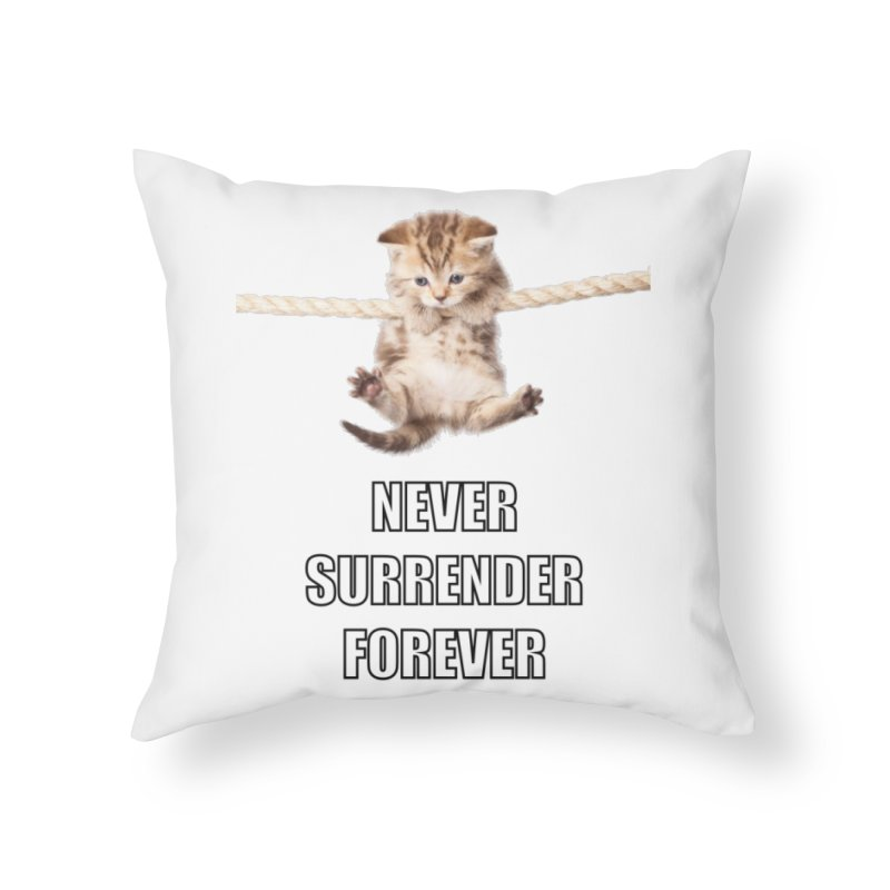 never surrender furever Home Throw Pillow by dramgus's Artist Shop