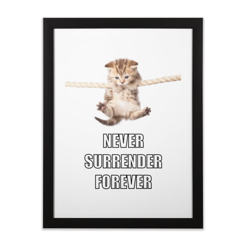 never surrender furever Home Framed Fine Art Print by dramgus's Artist Shop