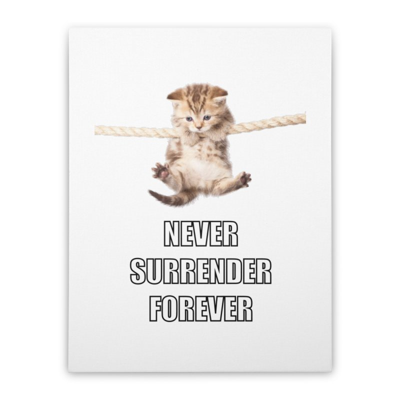 never surrender furever Home Stretched Canvas by dramgus's Artist Shop