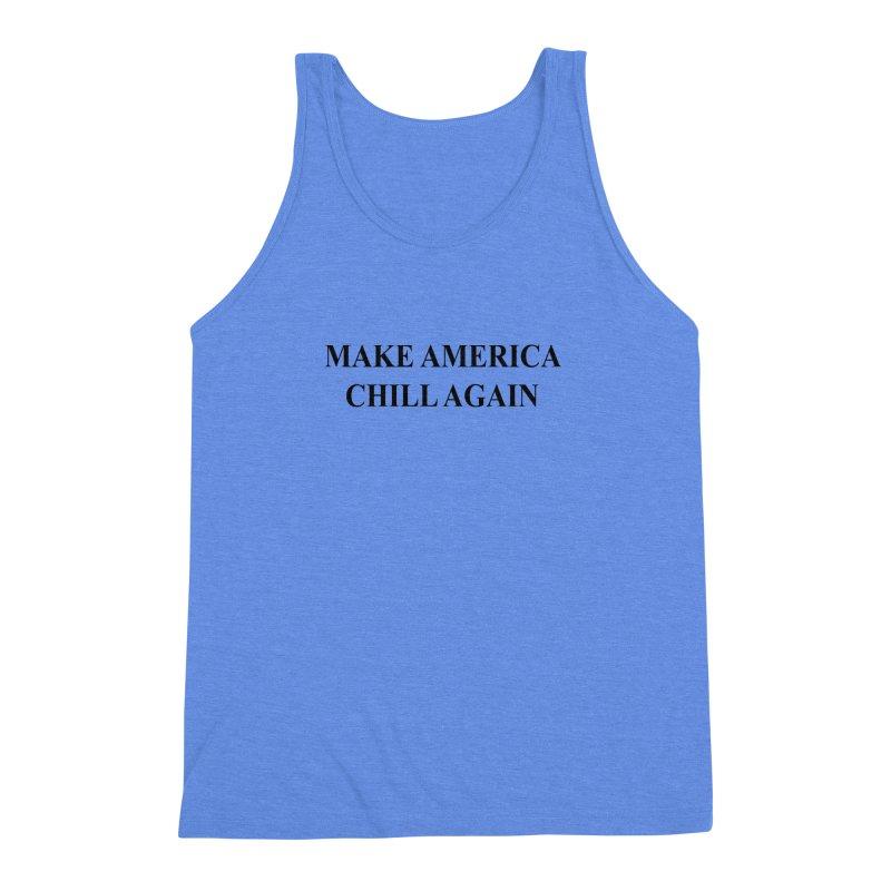 Make America Chill Again Men's Triblend Tank by dramgus's Artist Shop