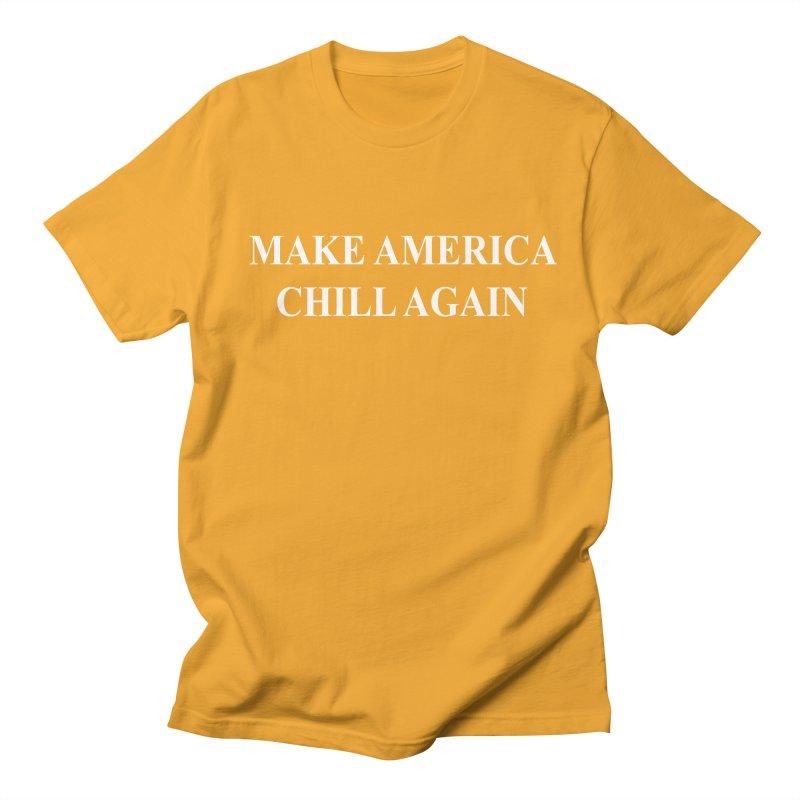 Make America Chill Again Men's T-Shirt by dramgus's Artist Shop
