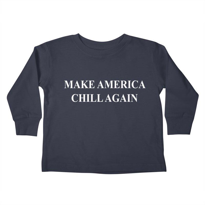 Make America Chill Again Kids Toddler Longsleeve T-Shirt by dramgus's Artist Shop