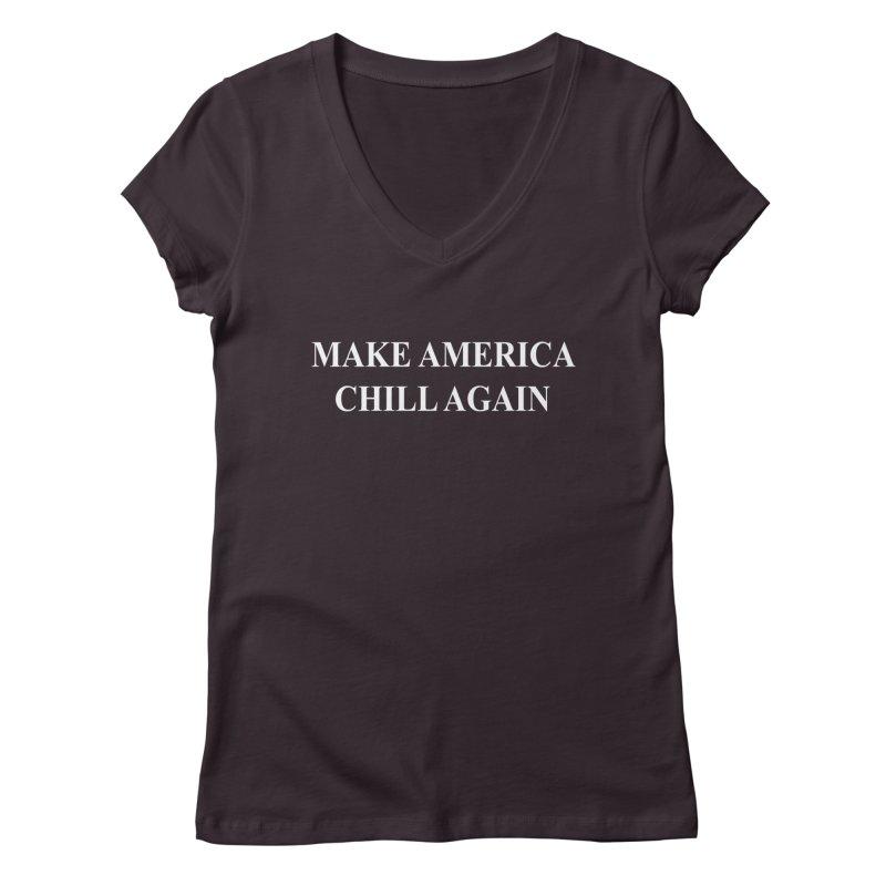 Make America Chill Again Women's Regular V-Neck by dramgus's Artist Shop