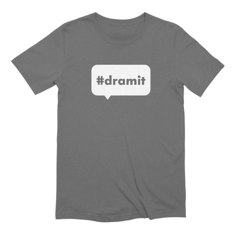 Dram It Men's T-Shirt by Those Dram Yinzers