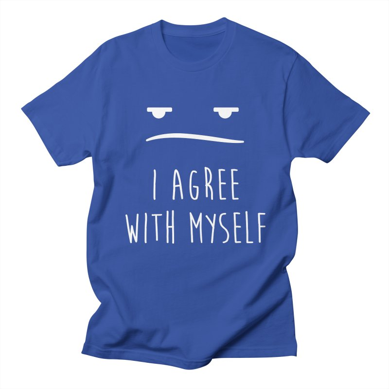 I Agree with Myself Men's T-shirt by DRA Studio's Shop