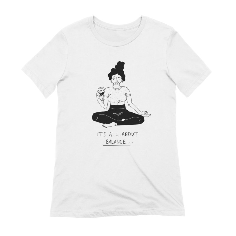 it's all about balance... Women's Extra Soft T-Shirt by Drawing Vicariously