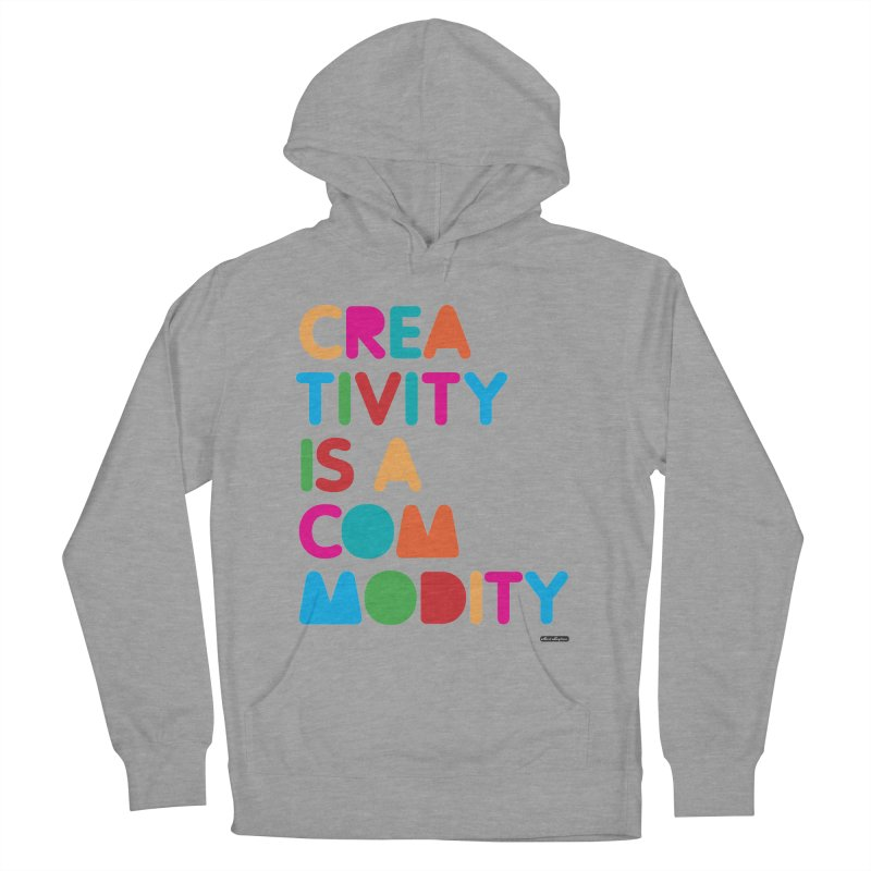 Creativity is a Commodity Men's Pullover Hoody by DRAWMARK