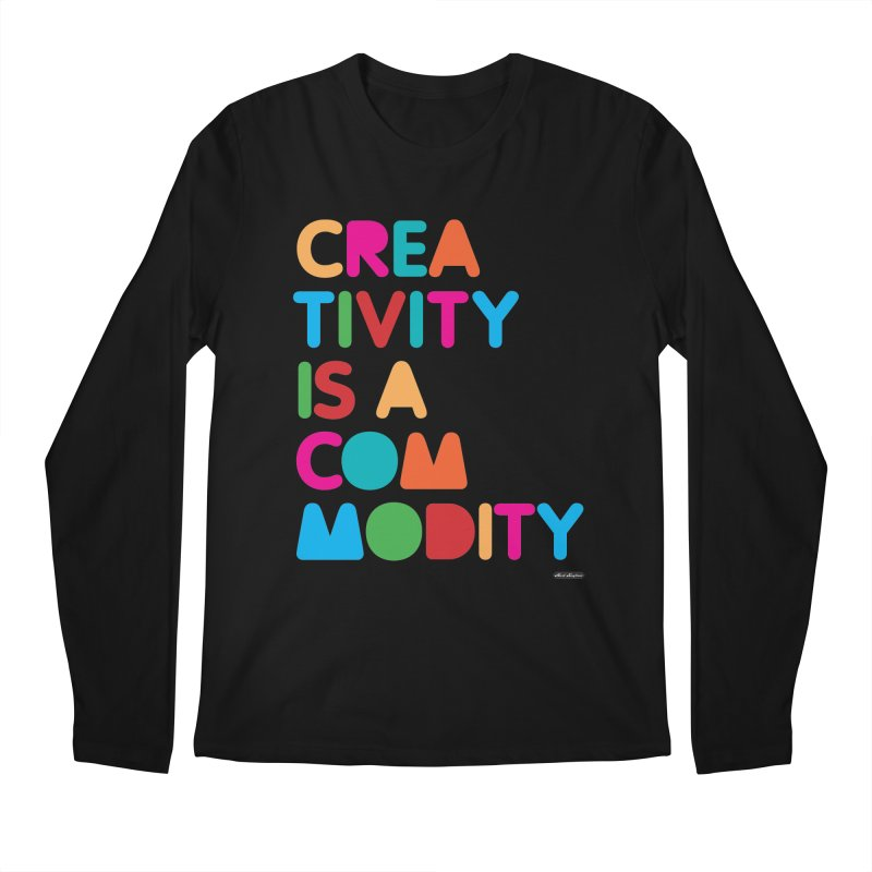 Creativity is a Commodity Men's Longsleeve T-Shirt by DRAWMARK