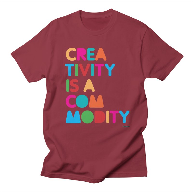 Creativity is a Commodity Women's T-Shirt by DRAWMARK