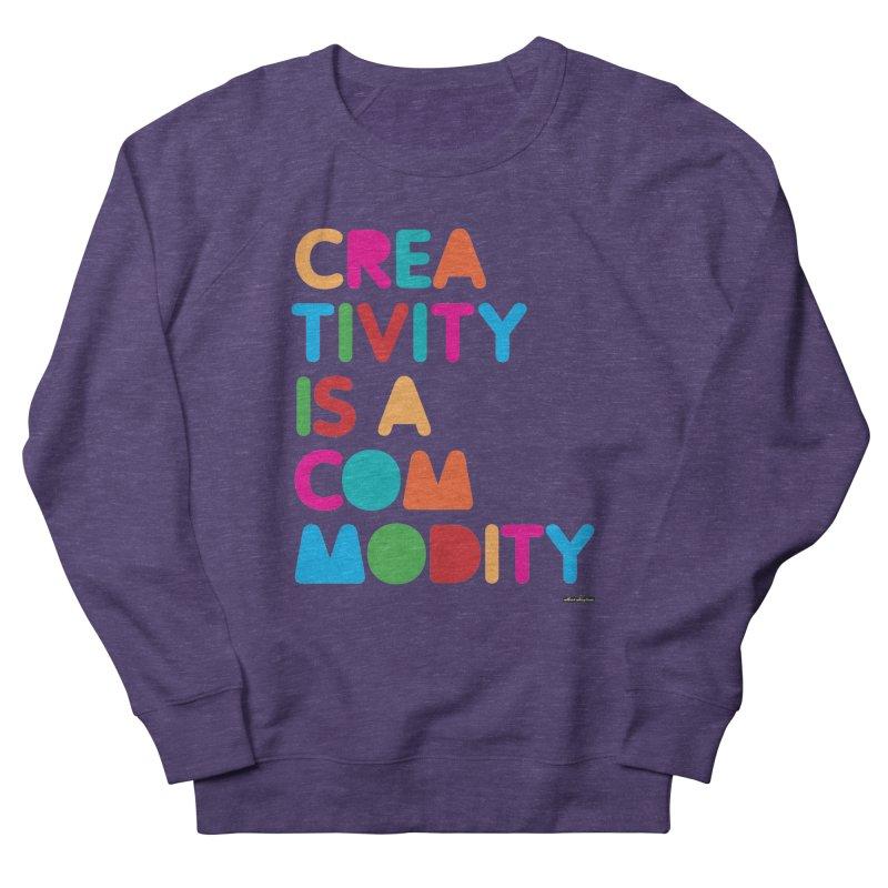 Creativity is a Commodity Men's Sweatshirt by DRAWMARK