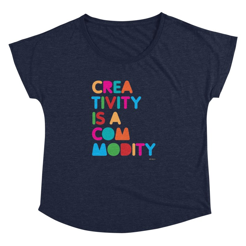 Creativity is a Commodity Women's Dolman by DRAWMARK