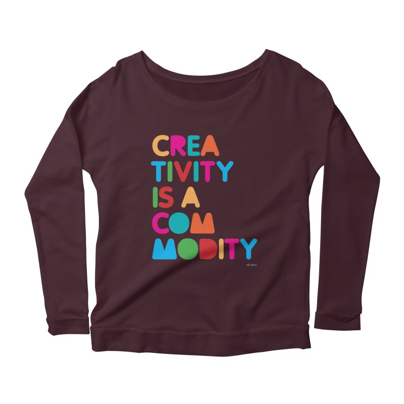 Creativity is a Commodity Women's Longsleeve Scoopneck  by DRAWMARK