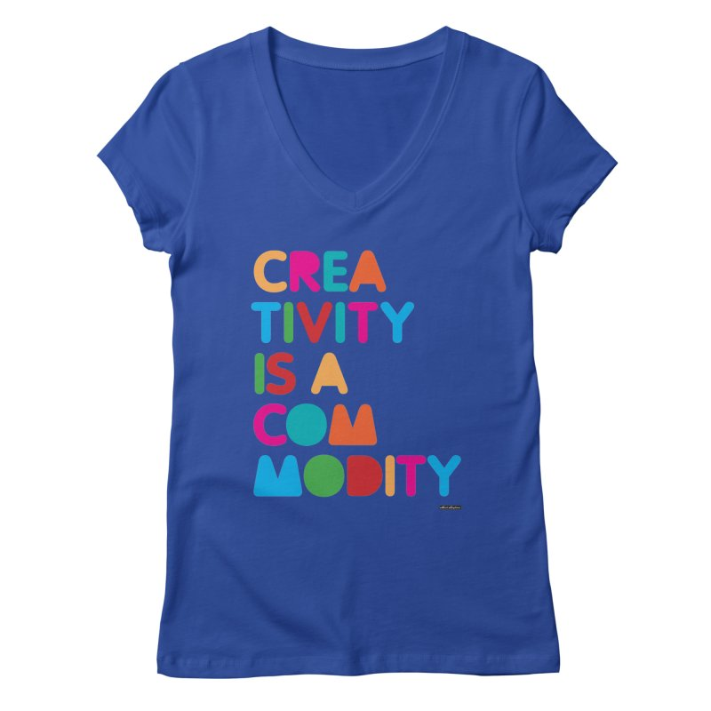 Creativity is a Commodity Women's V-Neck by DRAWMARK