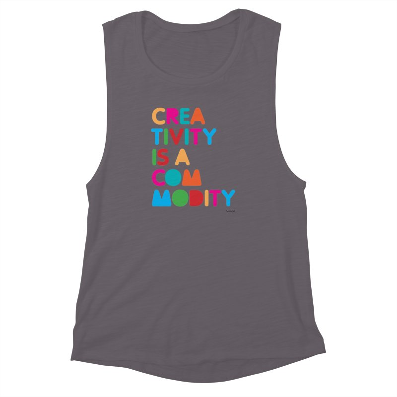 Creativity is a Commodity Women's Muscle Tank by DRAWMARK