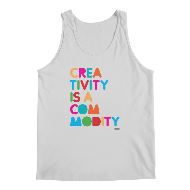 Creativity is a Commodity Men's Tank by DRAWMARK