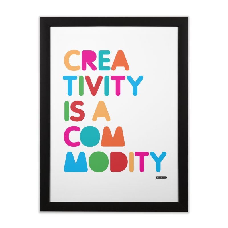 Creativity is a Commodity Home Framed Fine Art Print by DRAWMARK