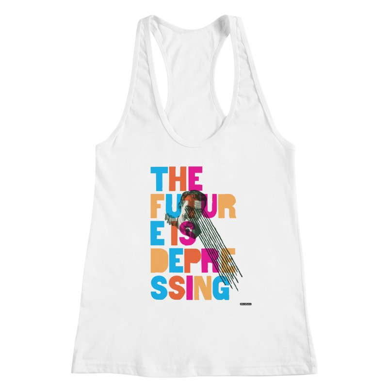 The Future is Depressing Women's Tank by DRAWMARK