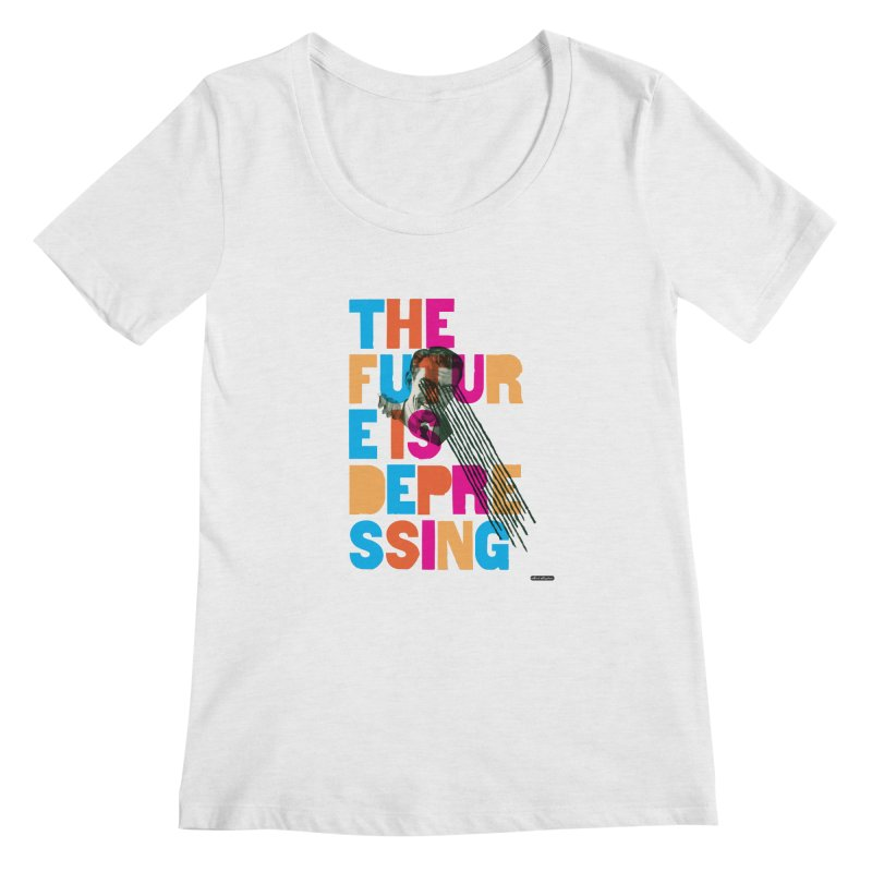 The Future is Depressing Women's Scoopneck by DRAWMARK