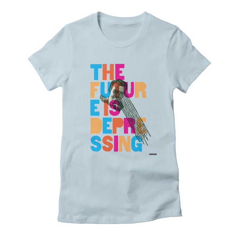 The Future is Depressing Women's T-Shirt by DRAWMARK