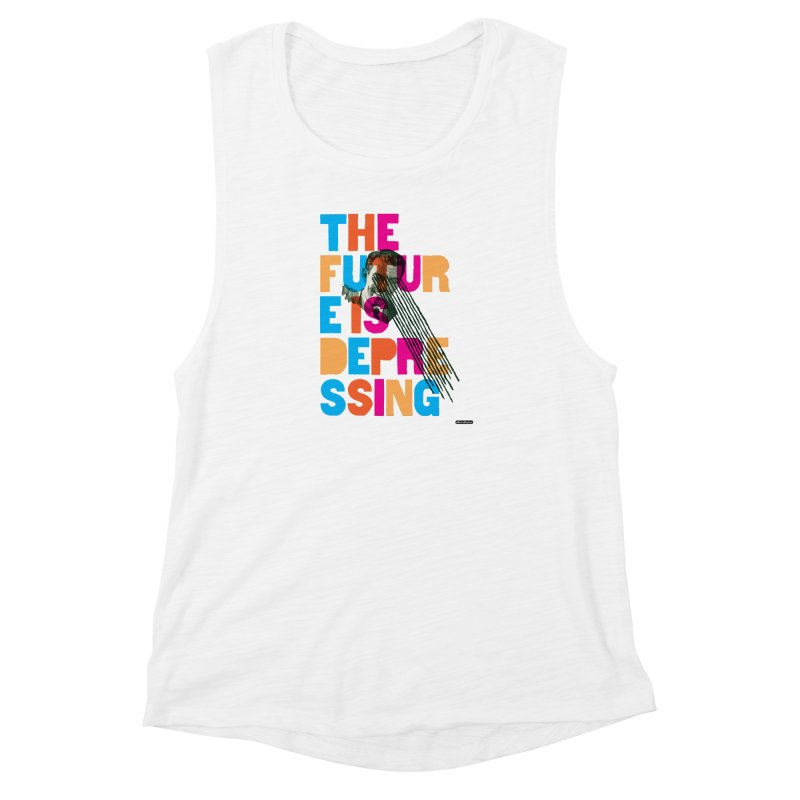 The Future is Depressing Women's Muscle Tank by DRAWMARK