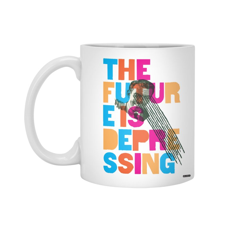 The Future is Depressing Accessories Mug by DRAWMARK