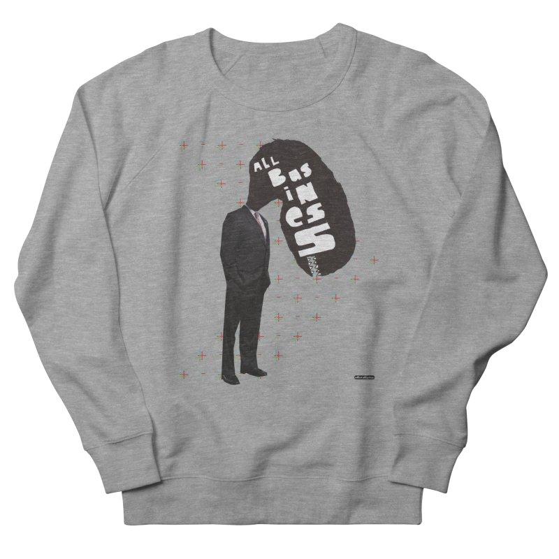 All Business Men's Sweatshirt by DRAWMARK