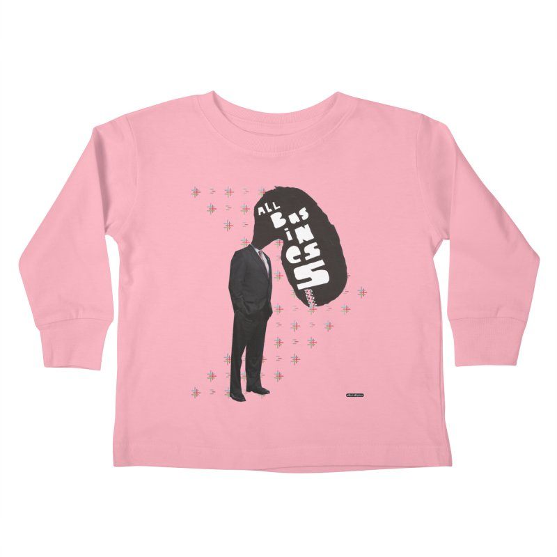 All Business Kids Toddler Longsleeve T-Shirt by DRAWMARK