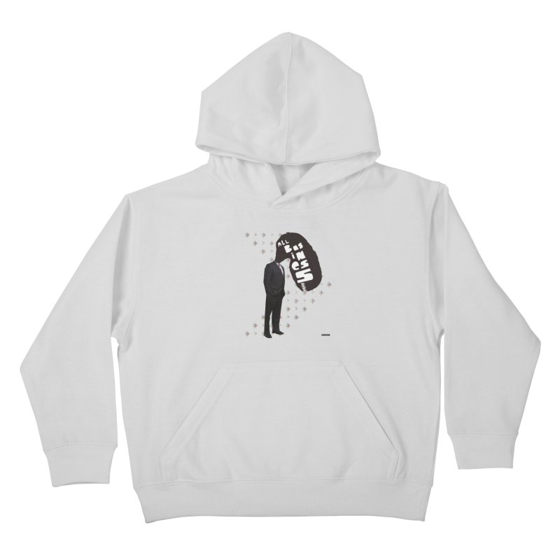 All Business Kids Pullover Hoody by DRAWMARK
