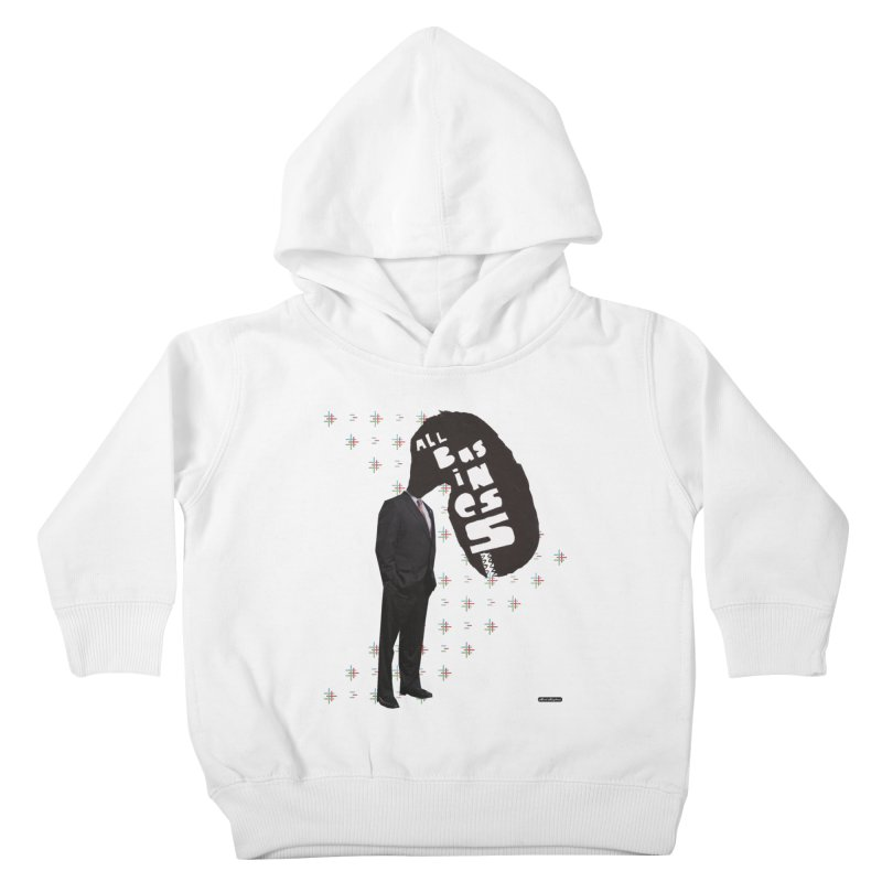 All Business Kids Toddler Pullover Hoody by DRAWMARK