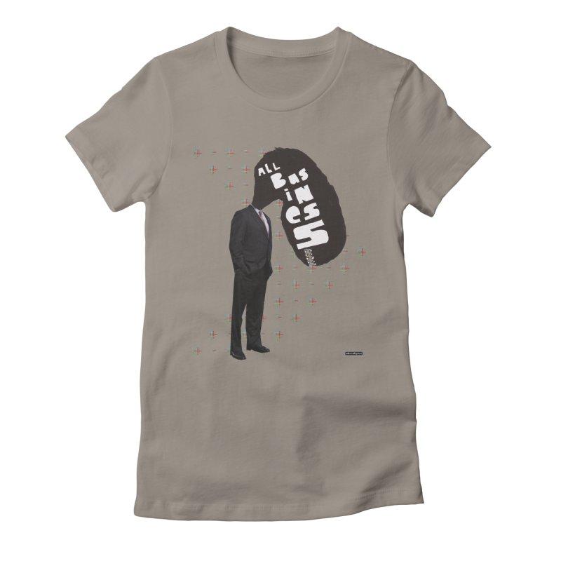 All Business Women's T-Shirt by DRAWMARK