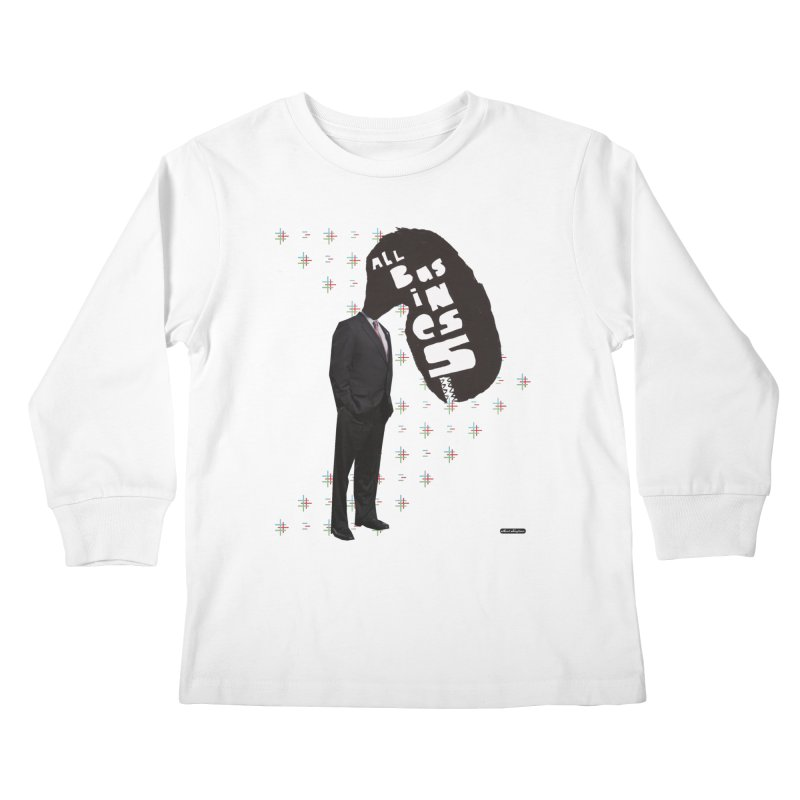 All Business Kids Longsleeve T-Shirt by DRAWMARK
