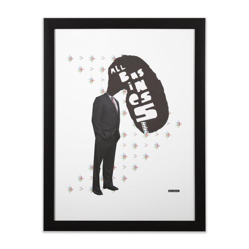 All Business Home Framed Fine Art Print by DRAWMARK