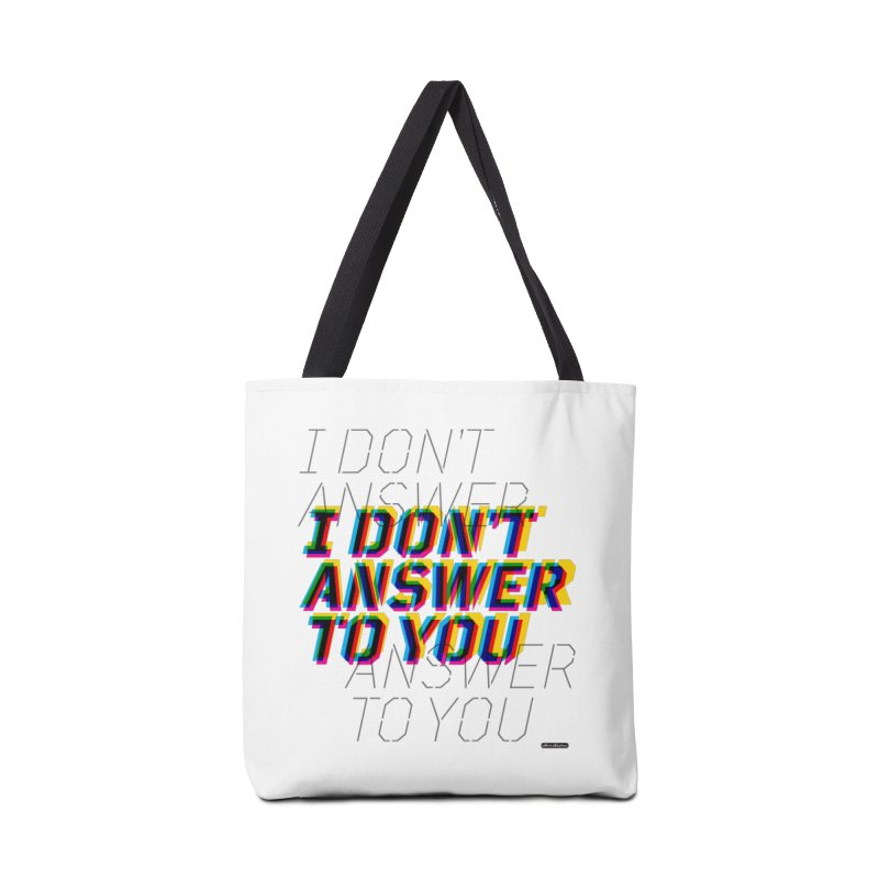 I Don't Answer to You Accessories Bag by DRAWMARK
