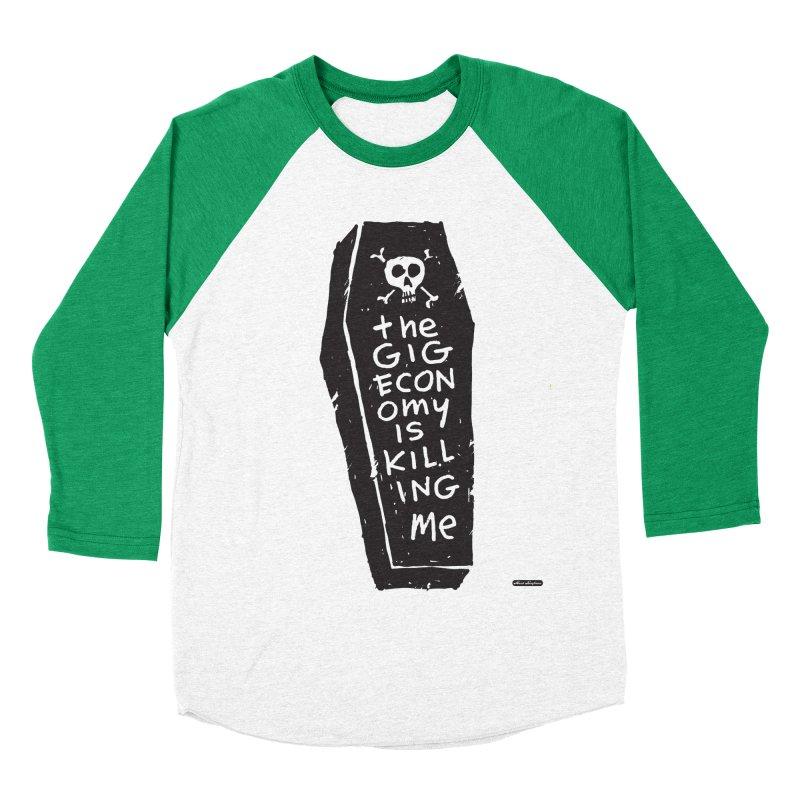 The Gig Economy is Killing Me Men's Baseball Triblend T-Shirt by DRAWMARK