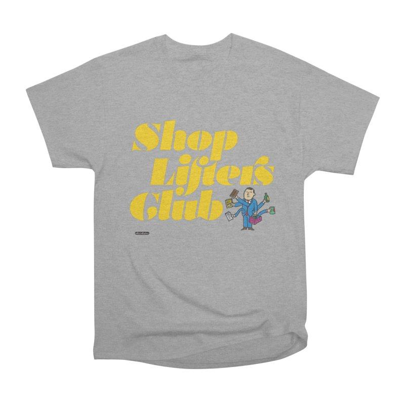 Shoplifters Club Women's Heavyweight Unisex T-Shirt by DRAWMARK