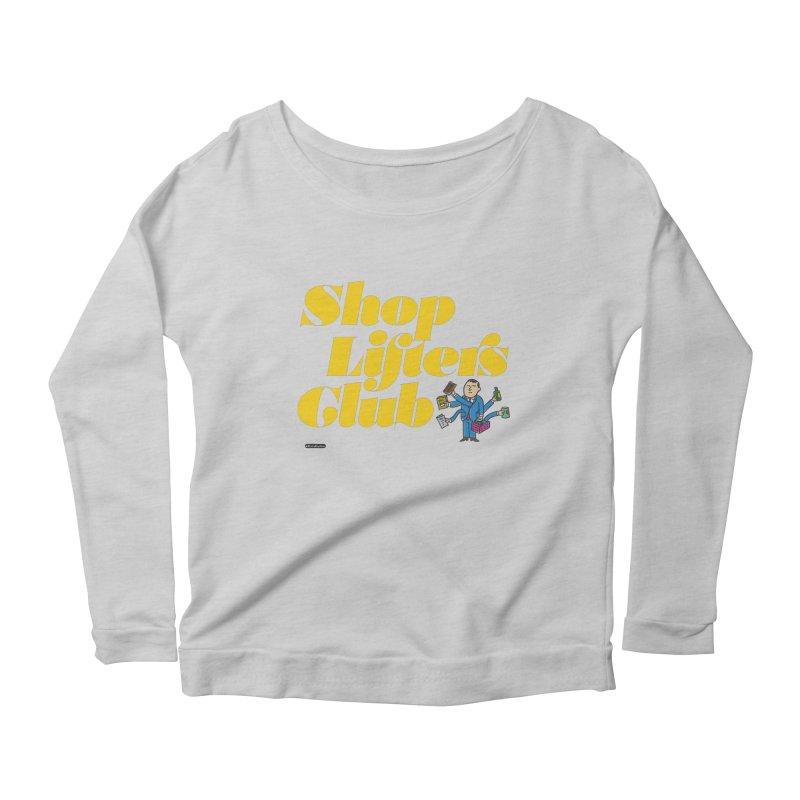Shoplifters Club Women's Scoop Neck Longsleeve T-Shirt by DRAWMARK