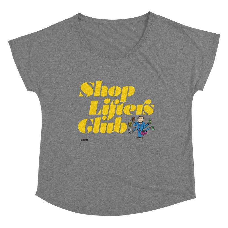 Shoplifters Club Women's Scoop Neck by DRAWMARK