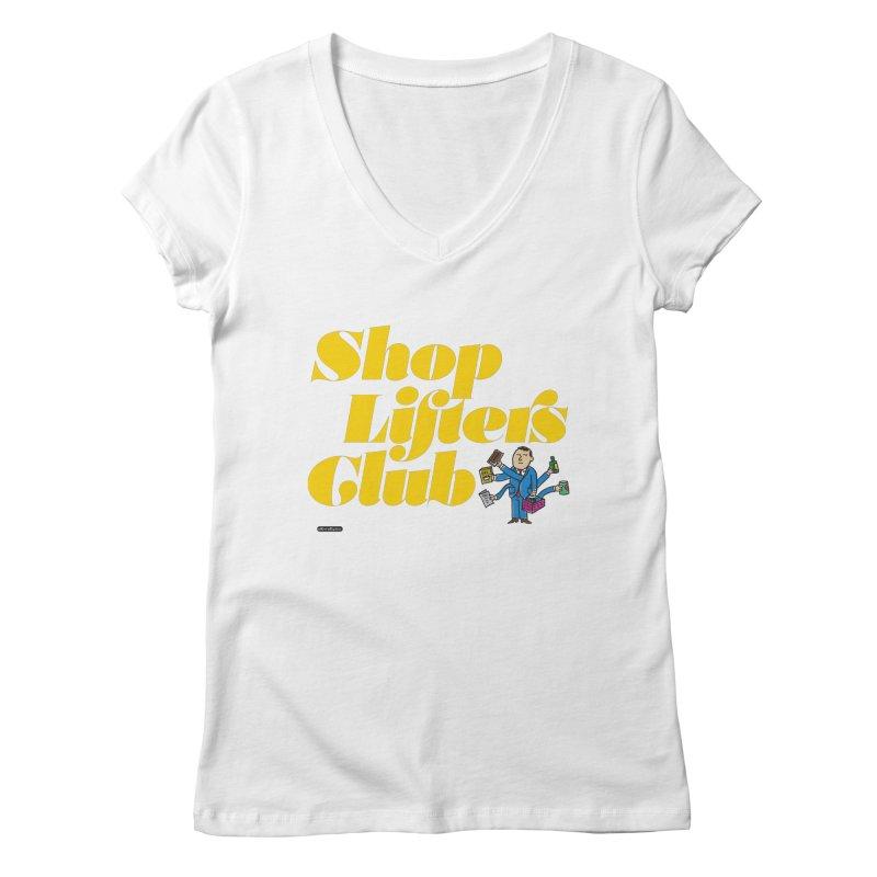 Shoplifters Club Women's Regular V-Neck by DRAWMARK