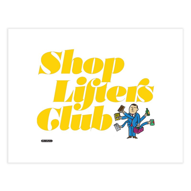 Shoplifters Club Home Fine Art Print by DRAWMARK