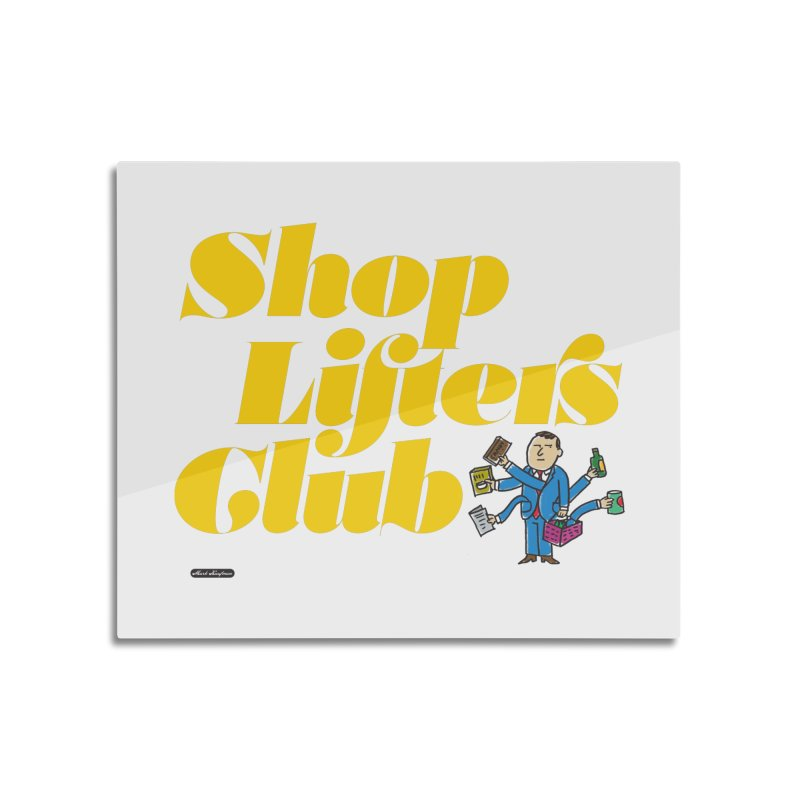 Shoplifters Club Home Mounted Aluminum Print by DRAWMARK