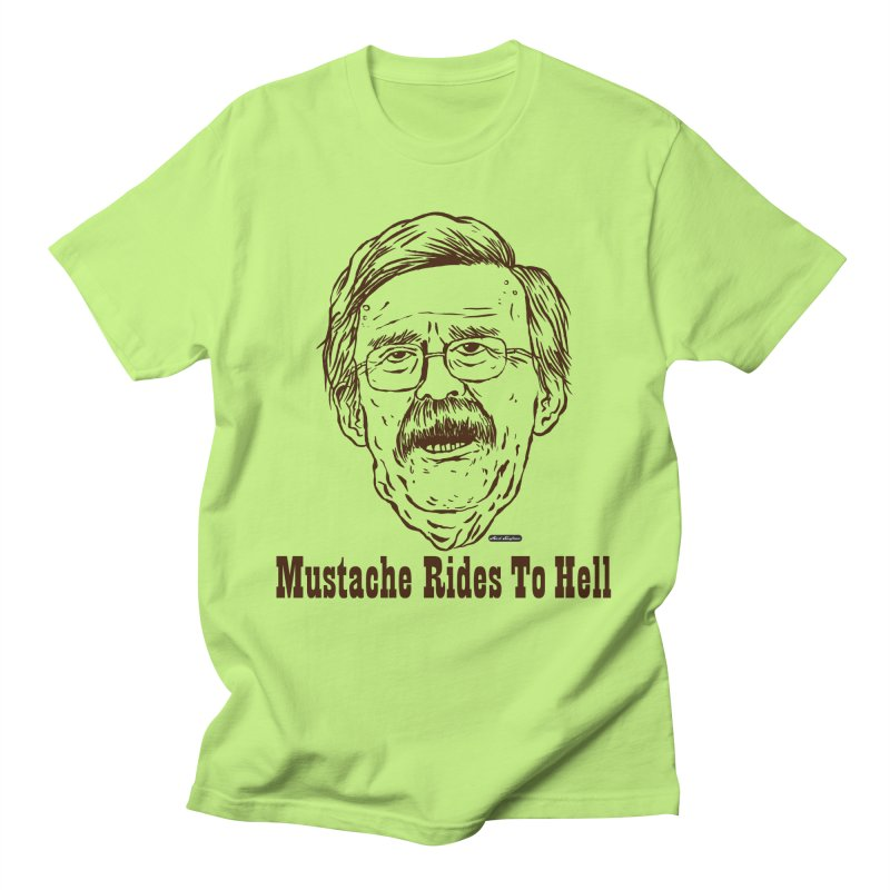 John Bolton - Mustache Rides To Hell Men's T-Shirt by DRAWMARK