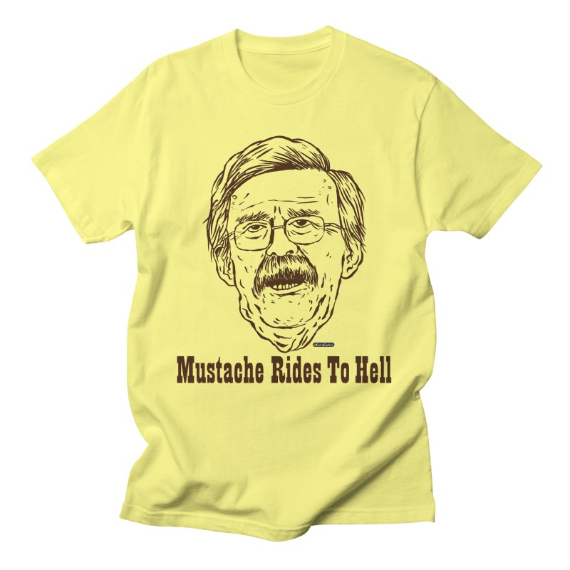 John Bolton - Mustache Rides To Hell Women's T-Shirt by DRAWMARK