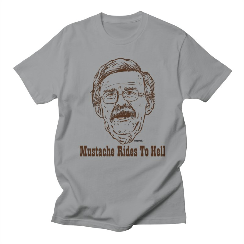 John Bolton - Mustache Rides To Hell Men's Regular T-Shirt by DRAWMARK