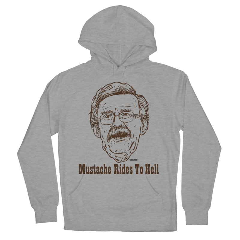 John Bolton - Mustache Rides To Hell Women's Pullover Hoody by DRAWMARK