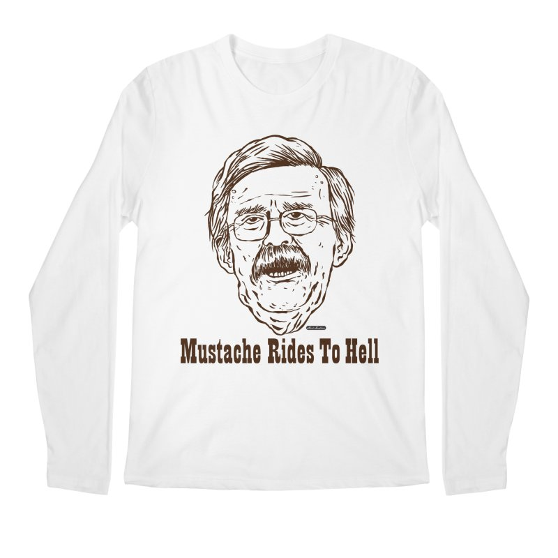 John Bolton - Mustache Rides To Hell Men's Regular Longsleeve T-Shirt by DRAWMARK
